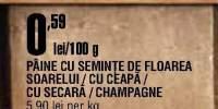 Paine cu seminte de floarea soarelui / cu ceapa / cu secara / champagne
