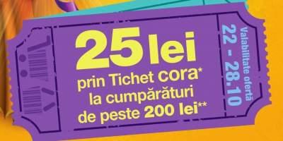25 de lei prin tichet Cora la cumparaturi de minim 200 de lei.