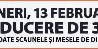 Vineri, 13 februarie reducere de 30% la toate scaunele si mesele de dining