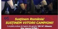 Campanie 'Sustinem Romania! Sustinem viitorii campioni!'