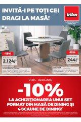 "Catalog kika mobilier 1-30 aprilie 2019 ""Invita-i pe toti cei dragi la masa"""